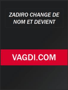 Zadiro Change Nom Pour Vagdi 2021 transition