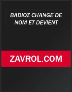 Zavrol nouveau nom pour Badioz 2021